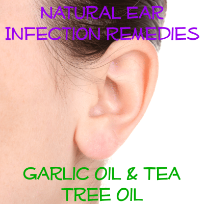 Natural Ear Infection Remedies: Garlic & Tea Tree Oil DIY Tips