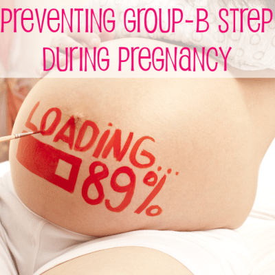 How to Get Rid of GBS+ (Group-Beta Streptococcus) When Pregnant
