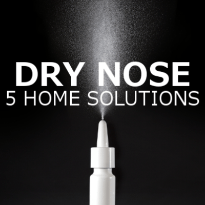5 Solutions for Dry Nose Health, Dry Sinuses & Nosebleed Prevention
